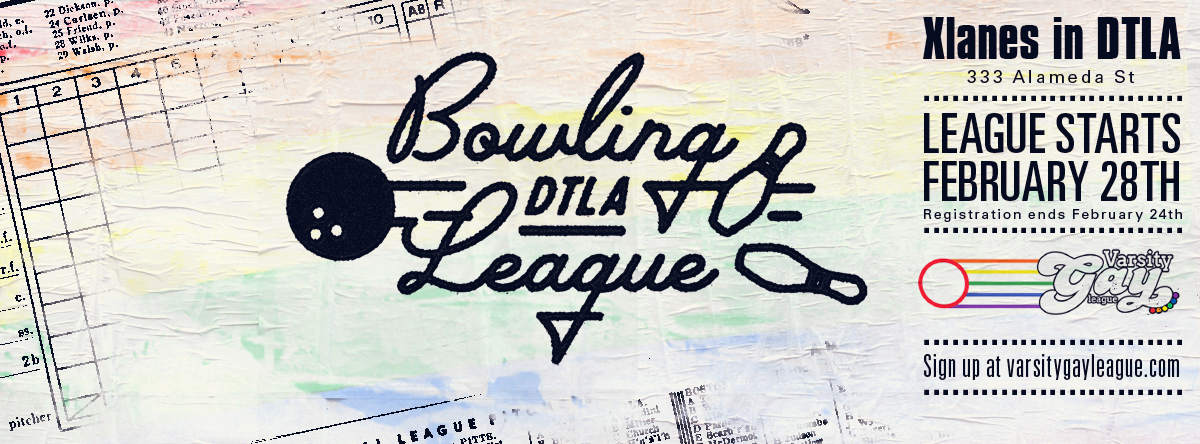 The DTLA Proud-VGL​ downtown bowling league registration ends soon